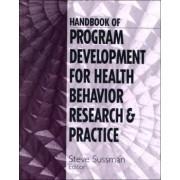 Handbook of Program Development for Health Behavior Research and Practice by Steven Y. Sussman