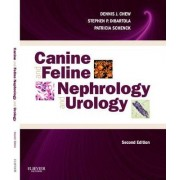 Canine and Feline Nephrology and Urology by Dennis J. Chew