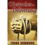 Obstacles to Deliverance - Why Deliverance Sometimes Fails by Frank Hammond