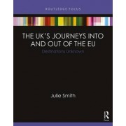 The UKs Journeys into and Out of the EU by Julie Smith