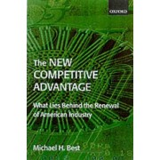 The New Competitive Advantage by Michael H. Best