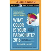 What Color Is Your Parachute? 2016 by Richard N Bolles