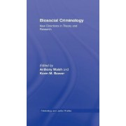 Biosocial Criminology by Professor Anthony Walsh