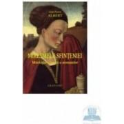 Miresmele Sfinteniei. Mitologia crestina a aromatelor - Jean-Pierre Albert