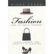 Fashion and Its Social Agendas by Diana Crane