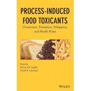 Process-induced Food Toxicants by Richard H. Stadler
