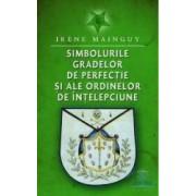 Simbolurile gradelor de perfectie si ale ordinelor de intelepciune - Irene Mainguy