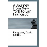 A Journey from New York to San Francisco by Pangborn David Knapp