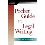The Pocket Guide to Legal Writing by William H. Putman