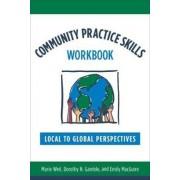 Community Practice Skills Workbook by Marie Weil