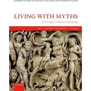Living with Myths by Paul Zanker