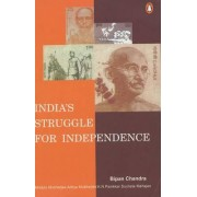 India's Struggle for Independence 1857-1947 by Bipan Chandra