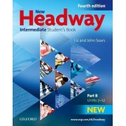 New Headway: Intermediate B1: Student's Book B: Students Book B Intermediate level by Liz And John Soars