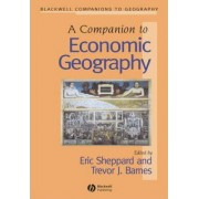 A Companion to Economic Geography by Eric Sheppard