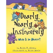 Dearly, Nearly, Insincerely by Brian P Cleary