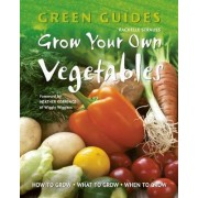 Grow Your Own Vegetables by Rachelle Strauss