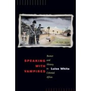Speaking with Vampires by Luise White
