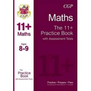 The 11+ Maths Practice Book with Assessment Tests Ages 8-9 (for GL & Other Test Providers) by CGP Books