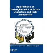 Applications of Toxicogenomics in Safety Evaluation and Risk Assessment by Darrell R. Boverhof