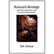 Balaam's Revenge: And Other Uncommon Tales From The Old Testament