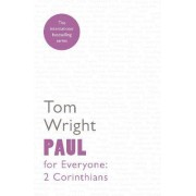 Paul for Everyone: 2 Corinthians by Tom Wright