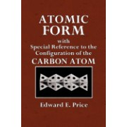 Atomic Form: With Special Reference to the Configuration of the Carbon Atom
