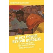Black Power Beyond Borders by Nico Slate