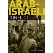 The Arab-Israeli Conflict by Kirsten E. Schulze