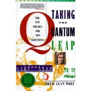 Taking the Quantum Leap by Fred Alan Wolf