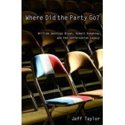 Where Did the Party Go? by Jeff Taylor