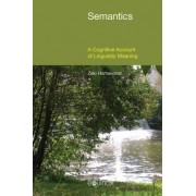 Semantics: A Cognitive Account of Linguistic Meaning 2015 by Zeki Hamawand