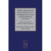 Crime, Procedure and Evidence in a Comparative and International Context by John Jackson