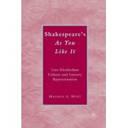 Shakespeare's As You Like it by Maurice A. Hunt