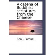 A Catena of Buddhist Scriptures from the Chinese by Beal Samuel