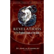 Revelation and Other Prophetic Books of the Bible by St John the Evangelist
