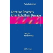 Attention Disorders After Right Brain Damage by Paolo Bartolomeo