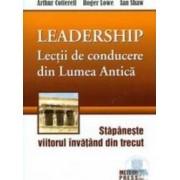 Leadership. Lectii de conducere din lumea antica - Arthur Cotterell Roger Lowe Ian Shaw