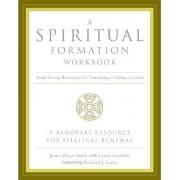 A Spiritual Formation Workbook by James Bryan Smith