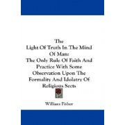 The Light of Truth in the Mind of Man by Professor and Director Idce William Fisher