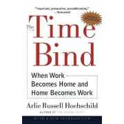 The Time Bind by Arlie Russell Hochschild