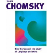New Horizons in the Study of Language and Mind by Noam Chomsky