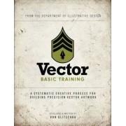 Vector Basic Training by Von Glitschka