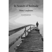 In Search of Solitude: New and Selected Poems