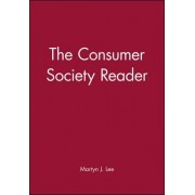 The Consumer Society Reader by Martyn J. Lee