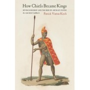 How Chiefs Became Kings by Patrick Vinton Kirch