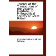 Journal of the Transactions of the Victoria Institute, or Philosophical Society of Great Britain by Victoria Institute (Great Britain)