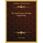 The Nishi System of Health Engineering