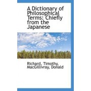A Dictionary of Philosophical Terms by Richard Timothy