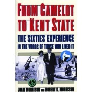 From Camelot to Kent State by Joan Morrison
