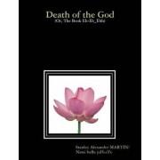 Death of the God by Nana baBa jaH-aYe Stanley MARTIN